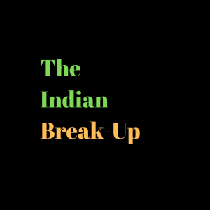The Indian Break-Up